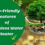 Eco-friendly features of tankless water heater